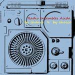 Radio ensembles Aiida by chance ≒ by choice